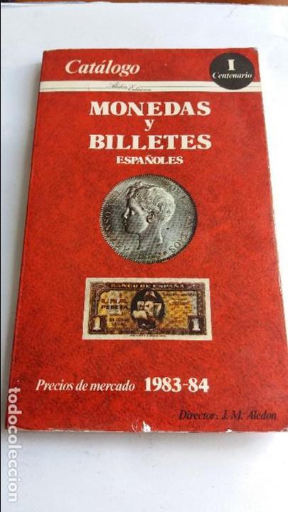 F- CATÁLOGO MONEDAS Y BILLETES 1983 - 1984. ALEDON EDICIONES. UNICO EN TODOCOLECCION. RARO. (Numismática - Catálogos y Libros)