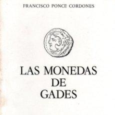 Catálogos y Libros de Monedas: LAS MONEDAS DE GADES. FRANCISCO PONCE CORDONES. ED. DE LA CAJA DE AHORROS DE CADIZ. 1980.. Lote 124764163