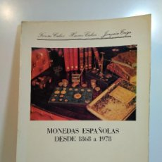 Catálogos y Libros de Monedas: MONEDAS ESPAÑOLAS DESDE 1868 A 1978. CALICÓ, FERRÁN Y OTROS. ISBN 8440046480.. Lote 125158879