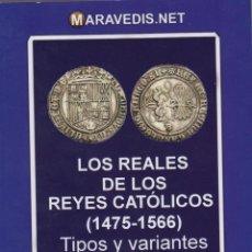 Catálogos y Libros de Monedas: LOS REALES DE LOS REYES CATÓLICOS (14751566). TIPOS Y VARIANTES. J. L. LÓPEZ DE LA FUENTE PRIMERA ED. Lote 125940390