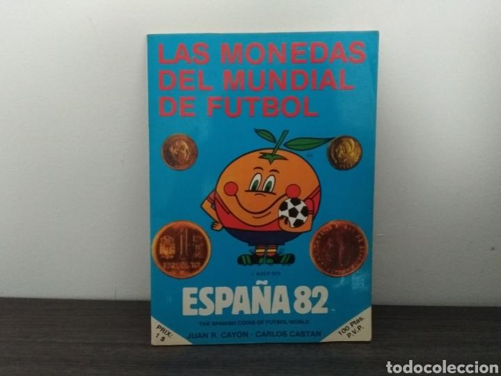 LAS MONEDAS DEL MUNDIAL DE FÚTBOL ESPAÑA DEL 82 (Numismática - Catálogos y Libros)