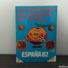 Catálogos y Libros de Monedas: LAS MONEDAS DEL MUNDIAL DE FÚTBOL ESPAÑA DEL 82. Lote 126166320