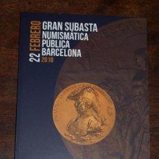 Catálogos y Libros de Monedas: CATALOGO GRAN SUBASTA NUMISMATICA PUBLICA SOLER Y LLACH MARTI HERVERA BARCELONA. 22 FEBRERO 2018. Lote 126382871