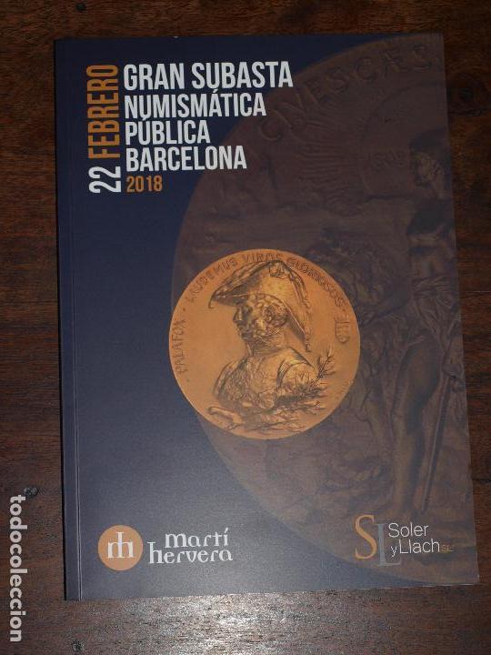Catálogos y Libros de Monedas: CATALOGO GRAN SUBASTA NUMISMATICA PUBLICA SOLER Y LLACH MARTI HERVERA BARCELONA. 22 FEBRERO 2018 - Foto 8 - 126382871