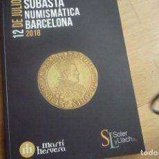 Catálogos y Libros de Monedas: CATALOGO DE SUBASTAS DE SOLER Y LLACH 12 JULIO 2018.. Lote 126617179
