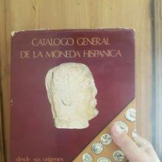 Catálogos y Libros de Monedas: CATALOGO GENERAL DE LA MONEDA HISPANICA EJEMPLAR NUMERADO. Lote 127551875