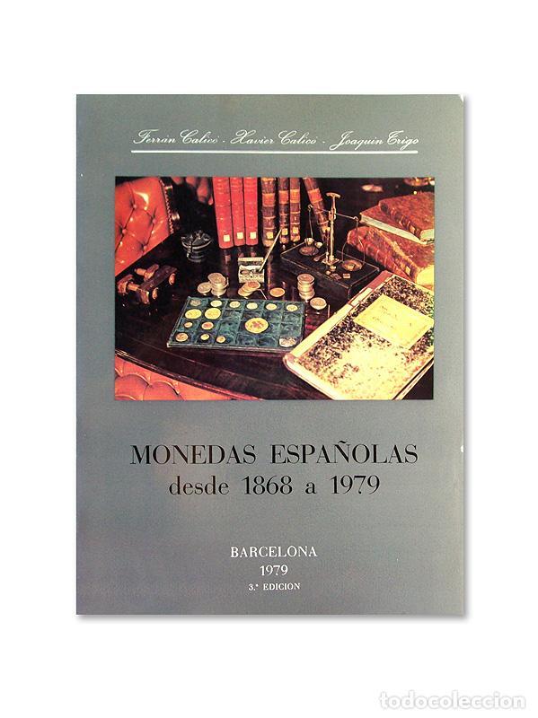CATÁLOGO ''FERRÁN CALICÓ, XAVIER CALICÓ, JOAQUIN TRIGO'' - MONEDAS ESPAÑOLAS DESDE 1868 A 1979 (Numismática - Catálogos y Libros)