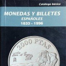Catalogs and Coin Books - MONEDAS Y BILLETES ESPAÑOLES, 1833–1996: CATÁLOGO BÁSICO. ZARAGOZA NUMISMÁTICA CARLOS FUSTER, 1997 - 128708491