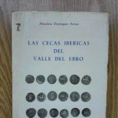 Catálogos y Libros de Monedas: NUMISMÁTICA. LAS CECAS IBÉRICAS DEL VALLE DEL EBRO. Lote 129421403