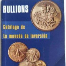 Catálogos e Livros de Moedas: BULLIONS CATALOGO DE LA MONEDA DE INVERSION MONEDAS DE ORO. Lote 130092167