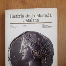 Catálogos y Libros de Monedas: HISTORIA DE LA MONEDA CATALANA. Lote 130733500