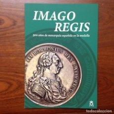 Catalogues et Livres de Monnaies: IMAGO REGIS, 500 AÑOS DE LA MEDALLA EN ESPAÑA, FNMT., 2018, 27 PÁGINAS. ENCUADERNADO EN RÚSTICA.. Lote 233096960