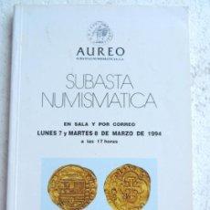 Catálogos y Libros de Monedas: AUREO CATALOGO DE SUBASTA NUMISMATICA EN SALA Y POR CORREO BARCELONA 7 Y 8 MARZO 1994.. Lote 132194954