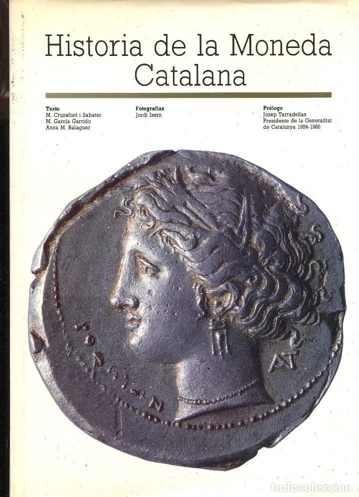 M. CRUSAFONT. HISTORIA DE LA MONEDA CATALANA. 1986. TAPA DURA. EDICIÓN EN CASTELLANO. DIFICIL (Numismática - Catálogos y Libros)