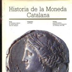 Catálogos y Libros de Monedas: M. CRUSAFONT. HISTORIA DE LA MONEDA CATALANA. 1986. TAPA DURA. EDICIÓN EN CASTELLANO. DIFICIL . Lote 132394546