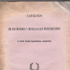 Catálogos y Libros de Monedas: JUAN BAUTISTA BARTHE. CATÁLOGO DE LAS MONEDAS Y MEDALLAS QUE FUERON DE SU PROPIEDAD. MADRID, 1854. Lote 132874002