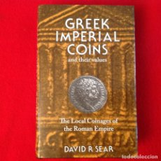 Catálogos y Libros de Monedas: GREEK IMPERIAL COINS AN THEIR VALUES, THE LOCAL COINAGES OF THE ROMAN EMPÍRE, DE DAVID R. SEAR, . Lote 133524926