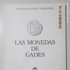 Catálogos y Libros de Monedas: FRANCISCO PONCE CORDONES. LAS MONEDAS DE GADES. EDICIONES DE LA CAJA DE AHORROS DE CÁDIZ 1980. Lote 134314854