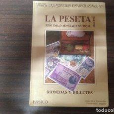 Catálogos y Libros de Monedas: ANTIGUO LIBRO CATALOGO MONEDAS LA PESETA COMO UNIDAD MONETARIA NACIONAL 1868 1987 JESUS VICO. Lote 135352158