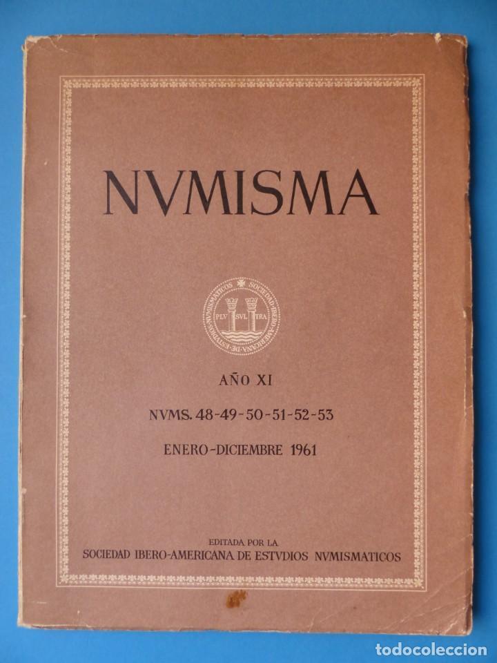 NUMISMATICA - Nº 48-49-50-51-52-53 - ENERO/DICIEMBRE 1961 - NUMISMA AÑO XI (Numismática - Catálogos y Libros)