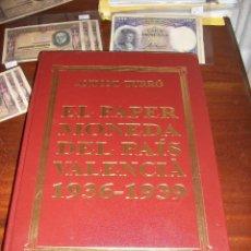 Catálogos y Libros de Monedas: EL PAPER MONEDA DEL PAIS VALENCIA-1936-1939-ANTONI TURRO. Lote 135516726