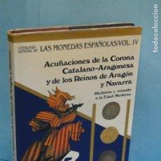 Catálogos y Libros de Monedas: ACUÑACIONES DE LA CORONA CATALANO ARAGONESA Y LOS REINOS DE ARAGON Y NAVARRA. Lote 135768714