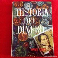Catálogos y Libros de Monedas: HISTORIA DEL DINERO, DE HANS KURT, EDIT. FERMA 1963, 339 PÁGINAS, ENCUADERNADO EN PASTA DURA . Lote 136273786