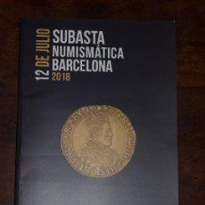 Catálogos y Libros de Monedas: CATALOGO SUBASTAS NUMISMATICA BARCELONA 12 JULIO 2018. SOLER Y LLACH. MARTI HERVERA. VER FOTOS.. Lote 136331006