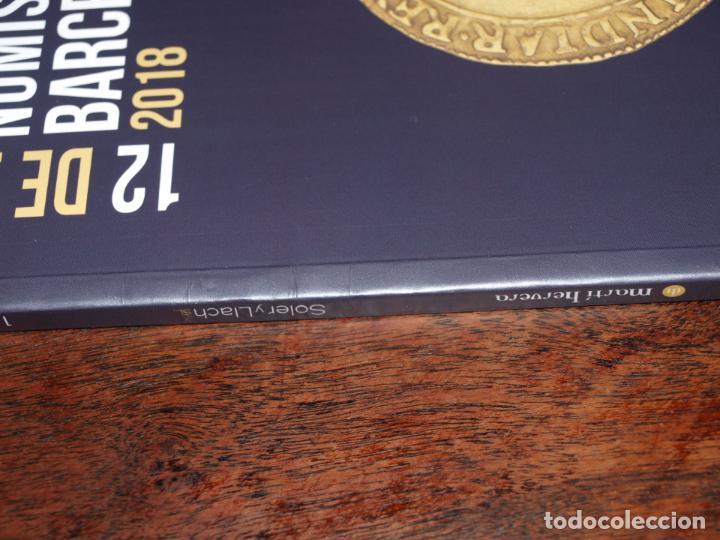 Catálogos y Libros de Monedas: CATALOGO SUBASTAS NUMISMATICA BARCELONA 12 JULIO 2018. SOLER Y LLACH. MARTI HERVERA. VER FOTOS. - Foto 2 - 136331006