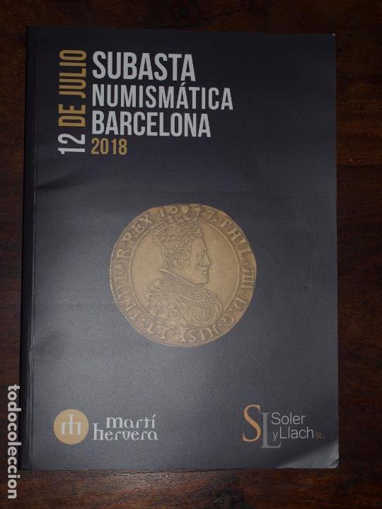 Catálogos y Libros de Monedas: CATALOGO SUBASTAS NUMISMATICA BARCELONA 12 JULIO 2018. SOLER Y LLACH. MARTI HERVERA. VER FOTOS. - Foto 6 - 136331006