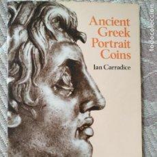 Catálogos y Libros de Monedas: ANCIENT GREEK PORTRAIT COINS - IAN CARRADICE , BRITISH MUSEUM PUBLICATIONS LIMITED 1978. Lote 136361078