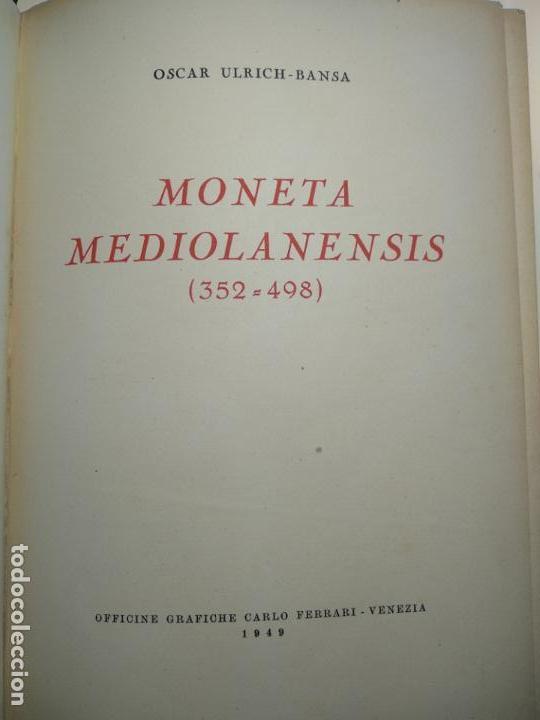 Catálogos y Libros de Monedas: IMPORTANTE OBRA EN ITALIANO - MONETA MEDIOLANENSIS ( 352-498) OSCAR ULRICH-BANSA - 27 LÁMINAS - - Foto 4 - 136762374
