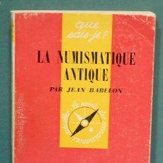 Catálogos y Libros de Monedas: LA NUMISMATIQUE ANTIQUE. JEAN BABELON. TEXTO EN FRANCES. Lote 137290122
