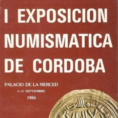 Catálogos y Libros de Monedas: I EXPOSICIÓN NUMISMATICA DE CÓRDOBA. Lote 138955514