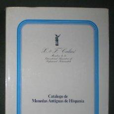Catálogos y Libros de Monedas: CALICÓ, X. & F.: CATÁLOGO DE MONEDAS ANTIGUAS DE HISPANIA. Lote 140294914