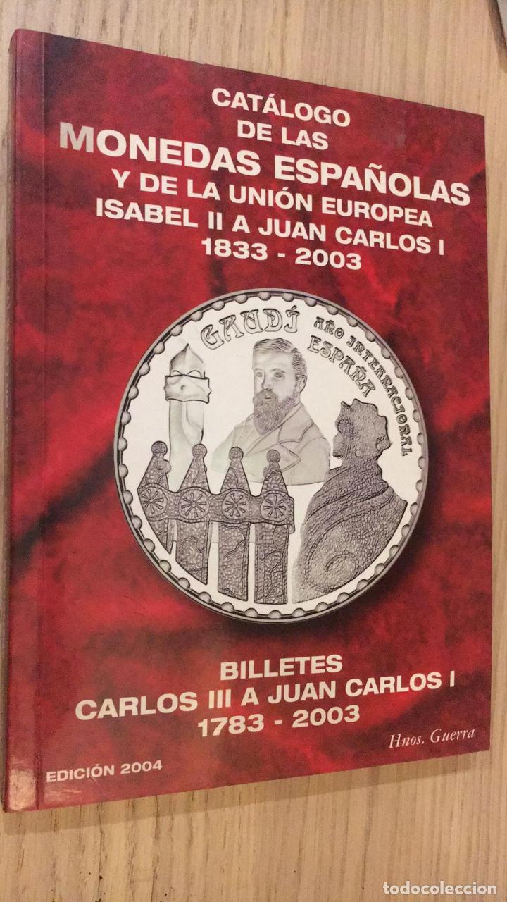 CATÁLOGO MONEDAS ESPAÑOLAS Y UNIÓN EUROPEA .ISABEL II A JUAN CARLOS I 1833-2003. 2004. (Numismática - Catálogos y Libros)