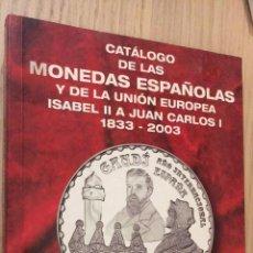 Catálogos y Libros de Monedas: CATÁLOGO MONEDAS ESPAÑOLAS Y UNIÓN EUROPEA .ISABEL II A JUAN CARLOS I 1833-2003. 2004. . Lote 140517794