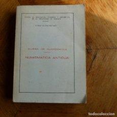 Catálogos y Libros de Monedas: CURSO DE NUMISMÁTICA ANTIGUA UNIVERSIDAD DE ZARAGOZA AÑO 1942-1943 2ª EDICIÓN. Lote 141188206