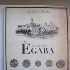 Catálogos y Libros de Monedas: CATÁLOGO ÁUREO Y CALICÓ, EGARA VOL. 1. Lote 142293490