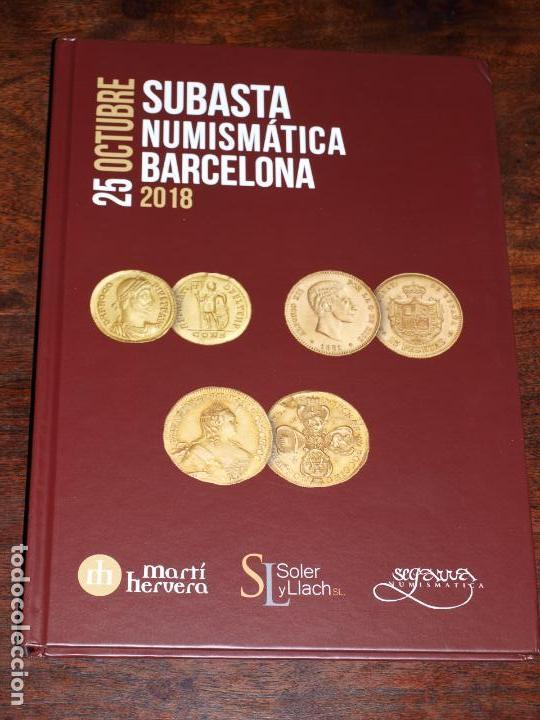 CATALOGO SOLER Y LLACH, MARTI HERVERA,SEGARRA SUBASTA NUMISMATICA BARCELONA 25 OSTUBRE 2018. VER FOT (Numismática - Catálogos y Libros)