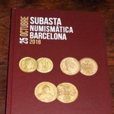 Catálogos y Libros de Monedas: CATALOGO SOLER Y LLACH, MARTI HERVERA,SEGARRA SUBASTA NUMISMATICA BARCELONA 25 OSTUBRE 2018. VER FOT. Lote 142613370