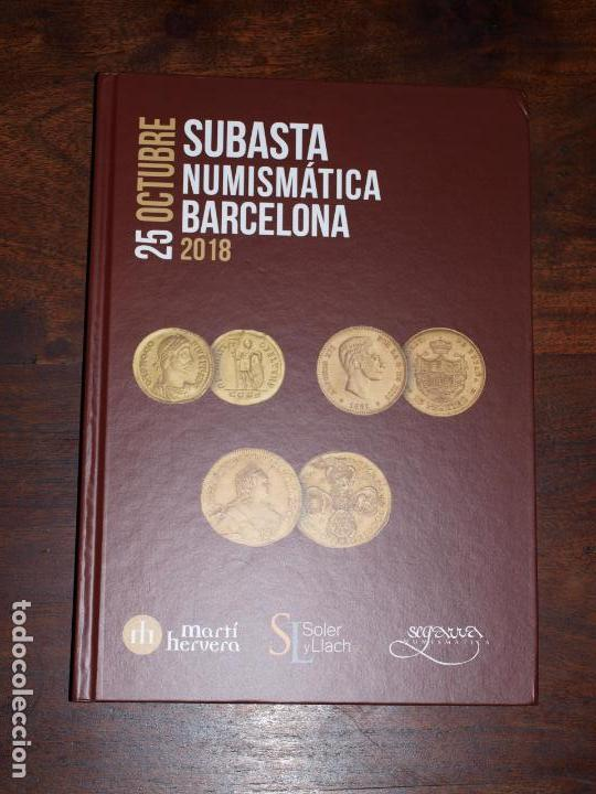 Catálogos y Libros de Monedas: CATALOGO SOLER Y LLACH, MARTI HERVERA,SEGARRA SUBASTA NUMISMATICA BARCELONA 25 OSTUBRE 2018. VER FOT - Foto 2 - 142613370