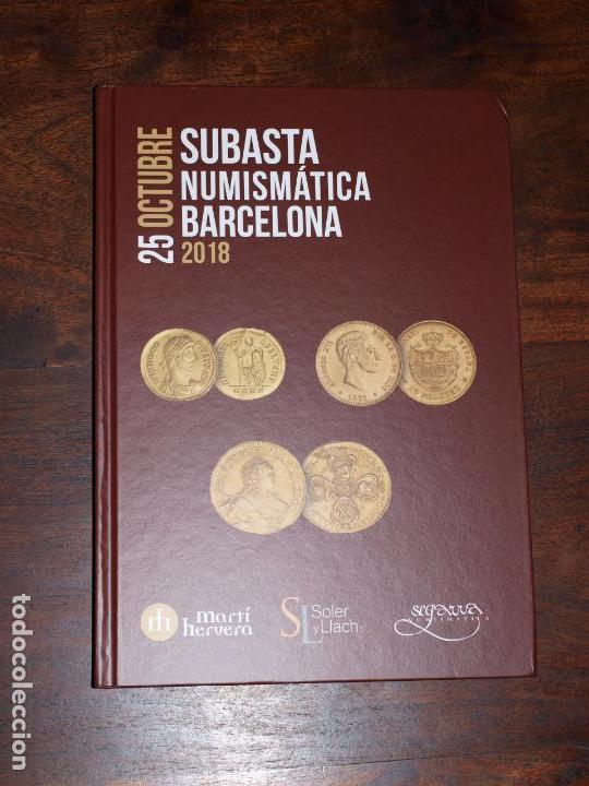 Catálogos y Libros de Monedas: CATALOGO SOLER Y LLACH, MARTI HERVERA,SEGARRA SUBASTA NUMISMATICA BARCELONA 25 OSTUBRE 2018. VER FOT - Foto 11 - 142613370