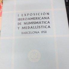 Catálogos y Libros de Monedas: I EXPOSICIÓN IBEROAMERICANA DE NUMISMÁTICA Y MEDALLÍSTICA BARCELONA 1958 Nº 16. Lote 142876050