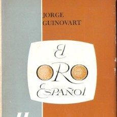 Catálogos y Libros de Monedas: GUINOVART : EL ORO ESPAÑOL (1970) ACUÑACIONES A PARTIR DE FELIPE V. Lote 142989334