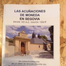 Catálogos y Libros de Monedas: LAS ACUÑACIONES DE MONEDA EN SEGOVIA. Lote 143100309
