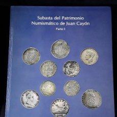 Catálogos y Libros de Monedas: CATALOGO SUBASTA DEL PATRIMONIO NUMISMATICO DE JUAN CAYON. DICIEMBRE 2000. Lote 145177242