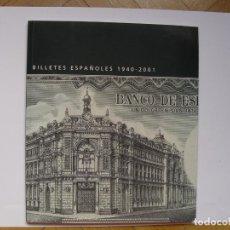Catálogos y Libros de Monedas: BILLETES ESPAÑOLES 1940-2001 (BANCO DE ESPAÑA, 2004) NUMISMÁTICA. ORIGINAL ¡COLECCIONISTA!. Lote 145628546