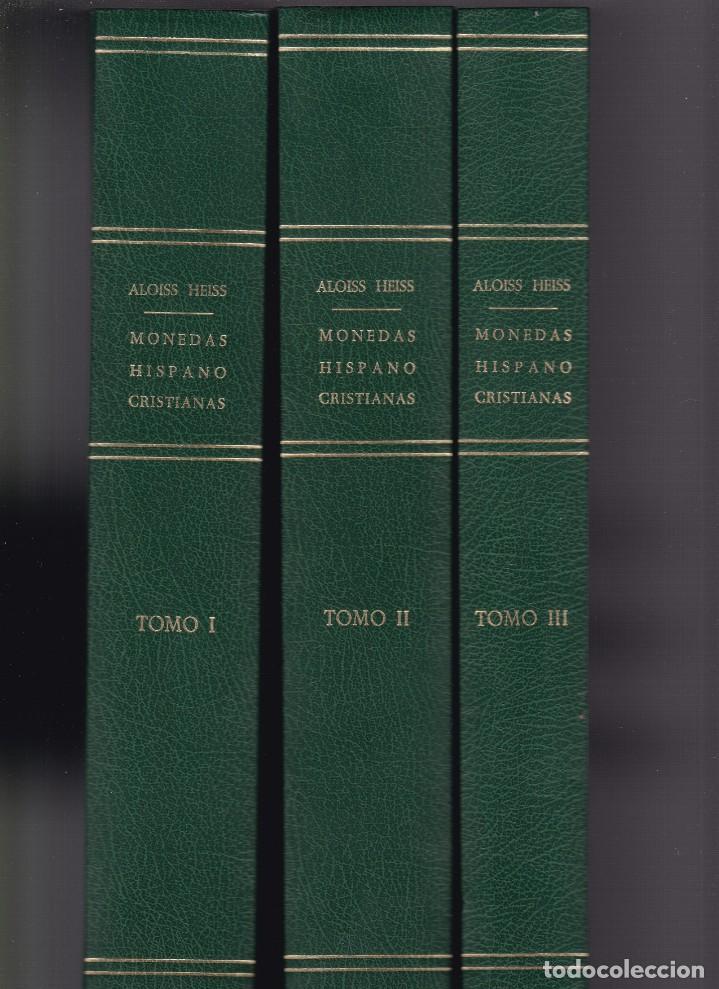 MONEDAS HISPANO-CRISTIANAS - ALOISS HEISS - 3 VOLS. - JUAN R. CAYON, EDITOR 1975 (Numismática - Catálogos y Libros)
