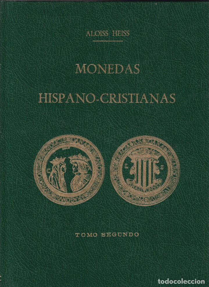 Catálogos y Libros de Monedas: MONEDAS HISPANO-CRISTIANAS - ALOISS HEISS - 3 VOLS. - JUAN R. CAYON, EDITOR 1975 - Foto 2 - 145639570